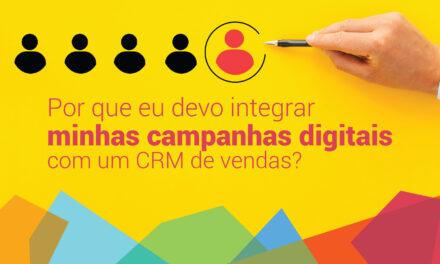 Descubra porque você deve integrar suas campanhas digitais com um CRM de vendas